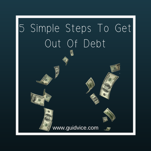 5 Simple Steps To Get Out Of Debt