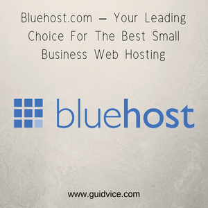 Bluehost.com – Your Leading Choice For The Best Small Business Web Hosting